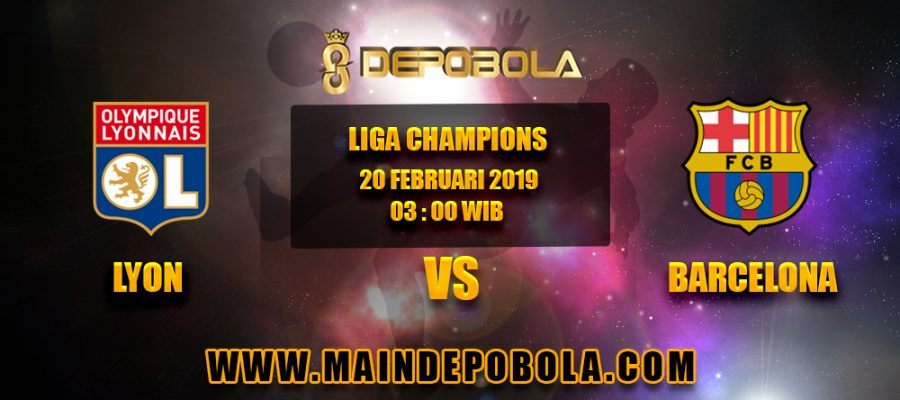Prediksi Bola Lyon vs Barcelona 20 Februari 2019