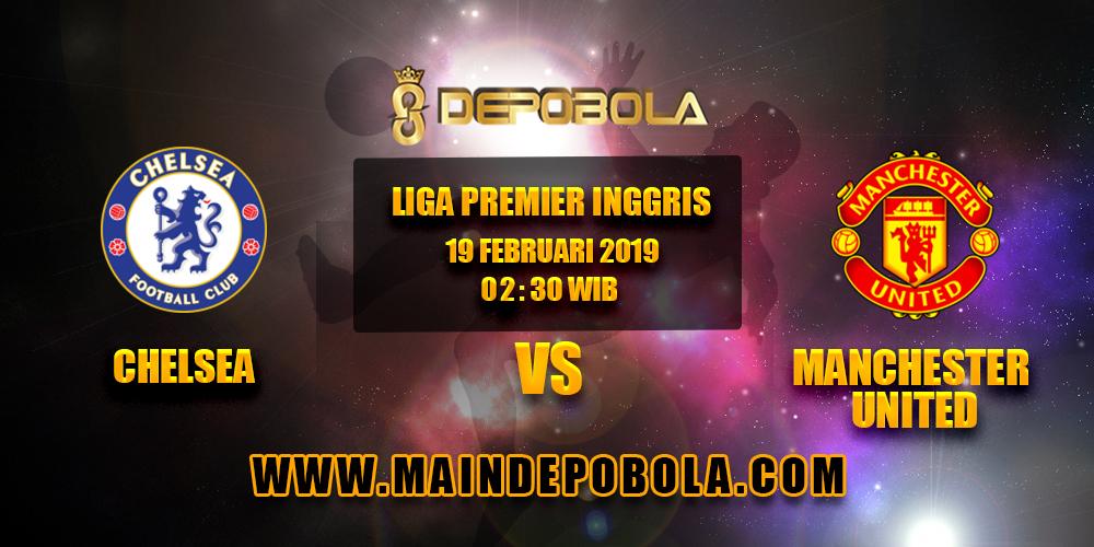 Prediksi Bola Chelsea vs Manchester United 19 Februari 2019