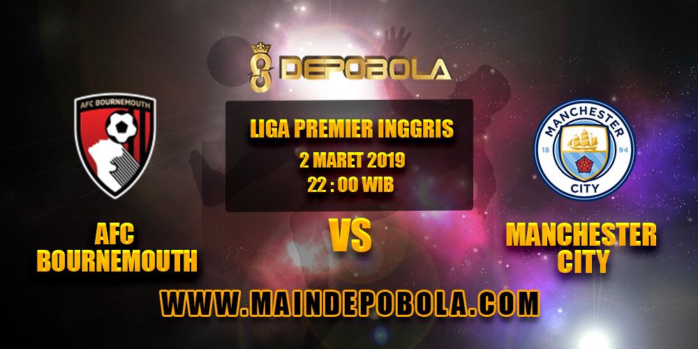 Prediksi Bola AFC Bournemouth vs Manchester City 2 Maret 2019