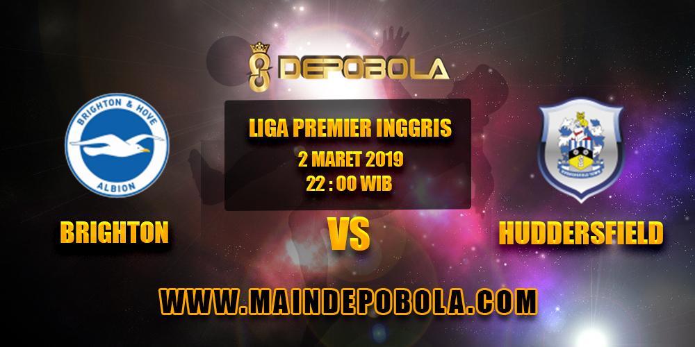 Prediksi Bola Brighton vs Huddersfield 2 Maret 2019