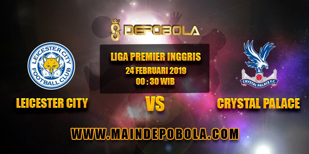 Prediksi Bola Leicester City vs Crystal Palace 24 Februari 2019