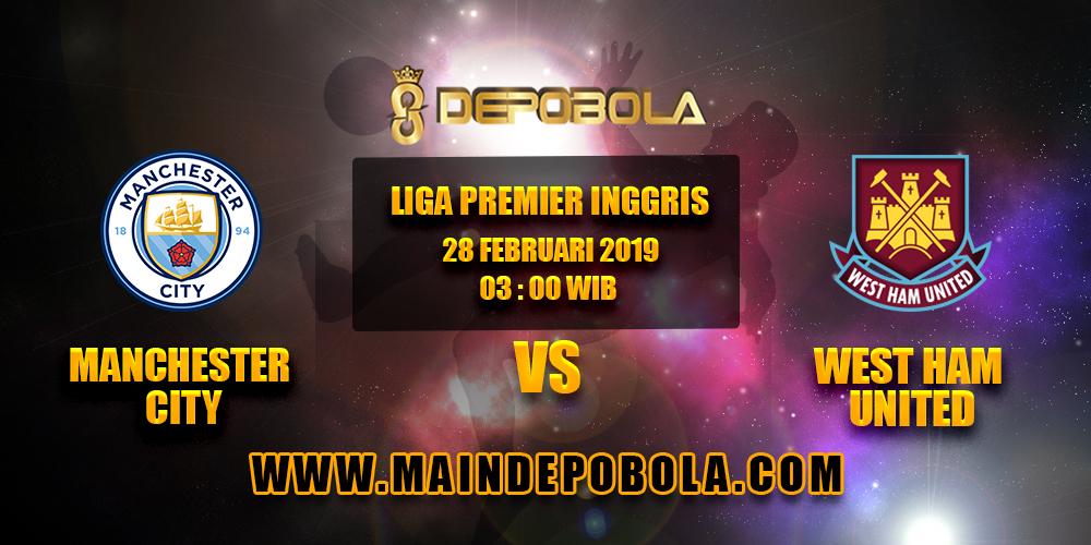 Prediksi Bola Manchester City vs West Ham United 28 Februari 2019