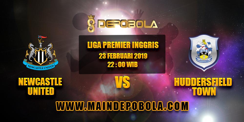 Prediksi Bola Newcastle vs Huddersfield Town 23 Februari 2019