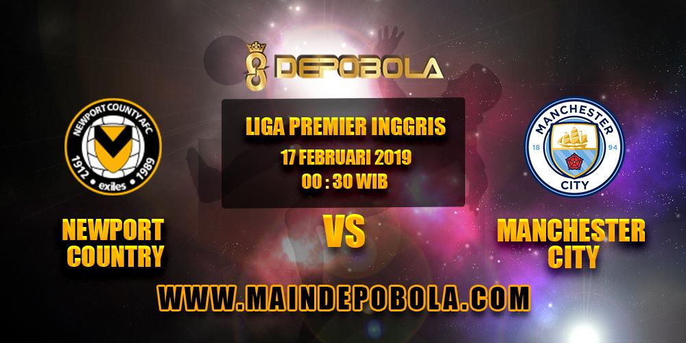 Prediksi Bola Newport Country vs Manchester City 17 Februari 2019