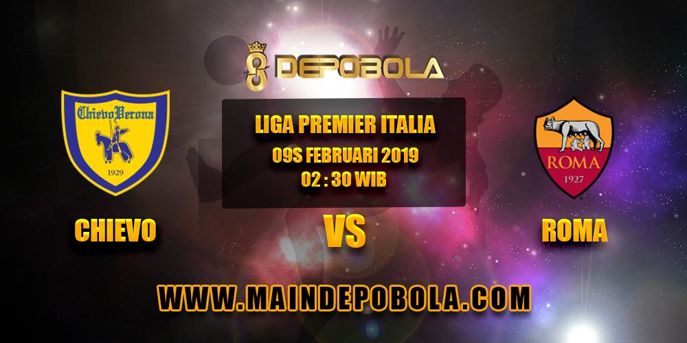 Prediksi Bola Chievo vs Roma 09 Februari 2019
