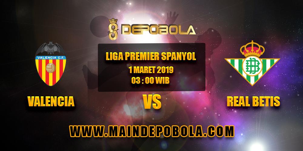 Prediksi Bola Valencia vs Real Betis 1 Maret 2019