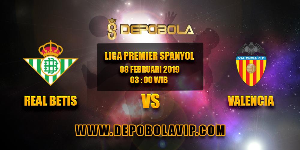 Prediksi Bola Real Betis vs Valencia 08 Februari 2019