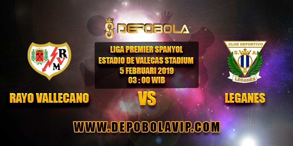 Prediksi Bola Rayo Vallecano vs Leganes 05 Februari 2019
