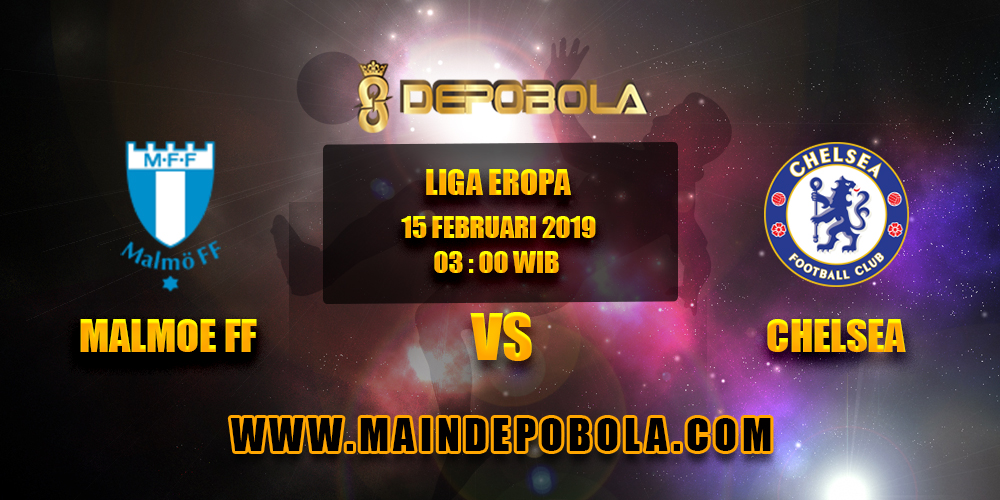 Prediksi Bola Malmoe FF vs Chelsea 15 Februari 2019