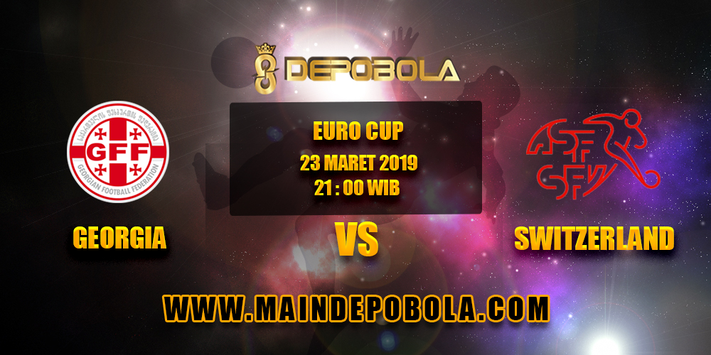 Prediksi Bola Georgia vs Switzerland 23 Maret 2019