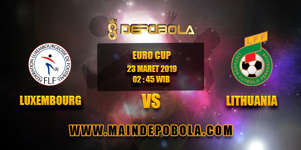 Prediksi Bola Luxembourg vs Lithuania 23 Maret 2019