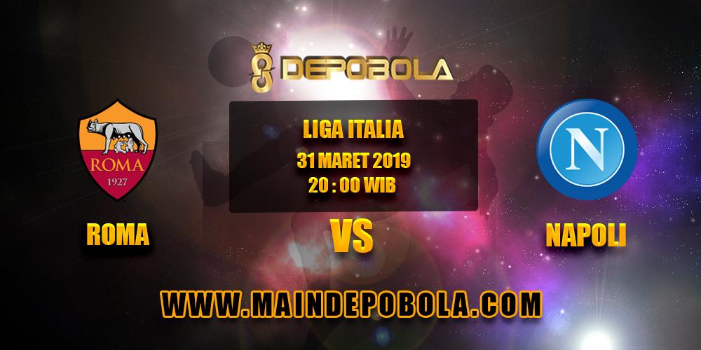 Prediksi Bola Roma vs Napoli 31 Maret 2019