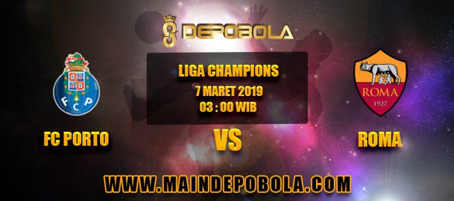 Prediksi Bola FC Porto vs Roma 7 Maret 2019