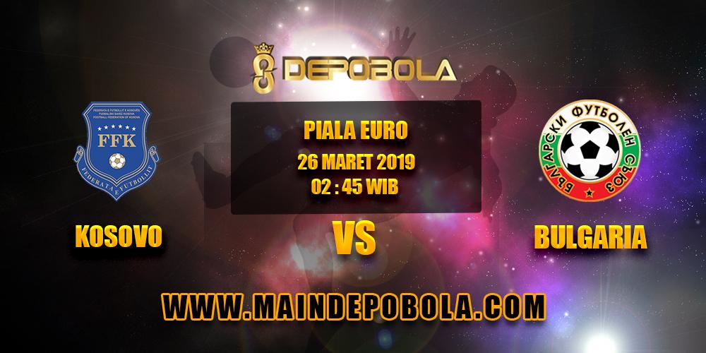 Prediksi Bola Kosovo vs Bulgaria 26 Maret 2019