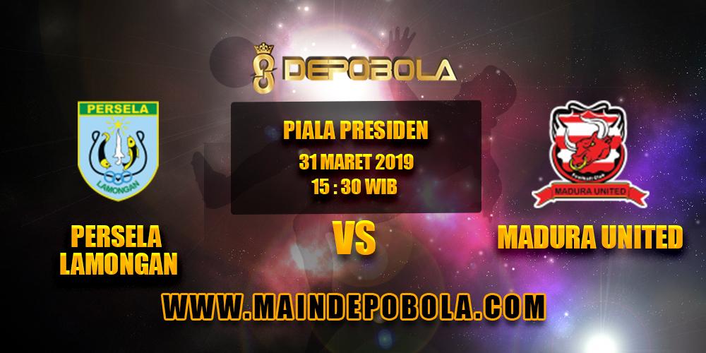 Prediksi Bola Persela Lamongan vs Madura United 1 April 2019