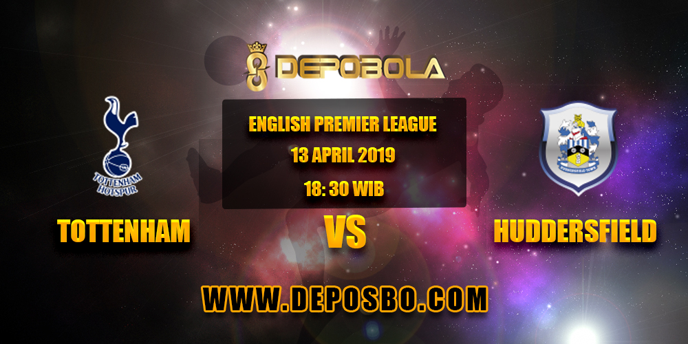 Prediksi Bola Tottenham Hotspur vs Huddersfield Town 13 April 2019