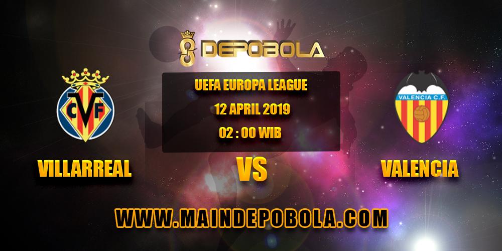 Prediksi Bola Villarreal vs Valencia 12 April 2019