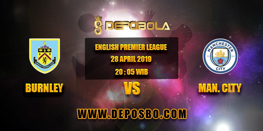 Prediksi Bola Burnley vs Manchester City 28 April 2019
