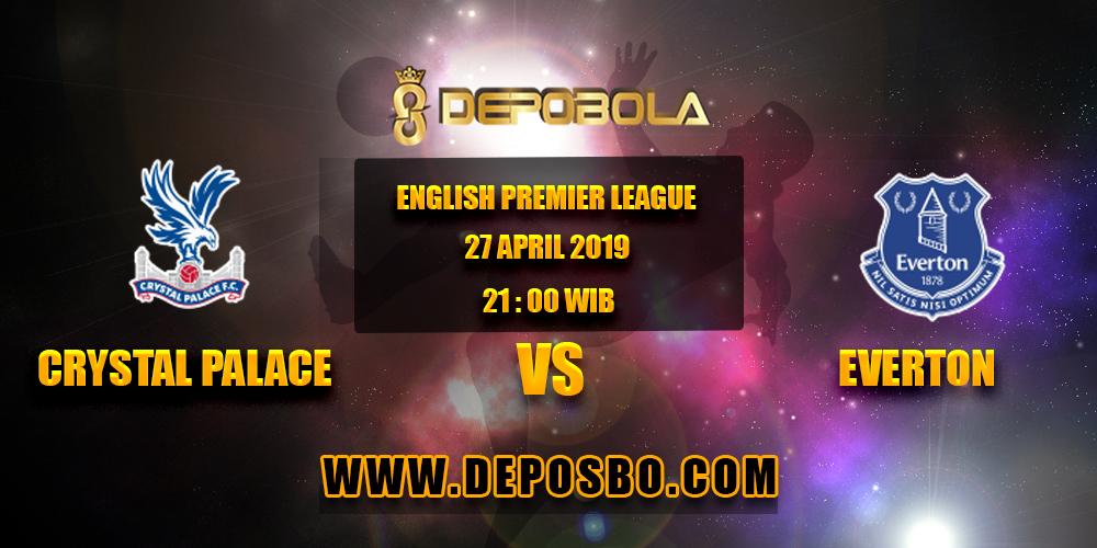 Prediksi Bola Crystal Palace vs Everton 27 April 2019
