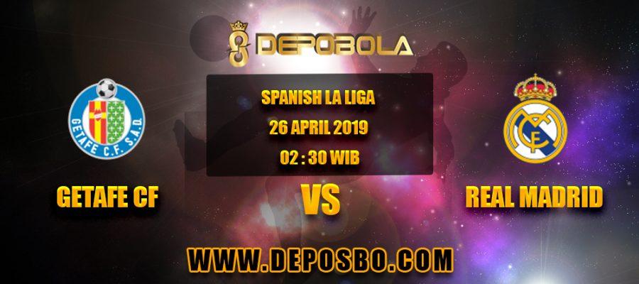 Prediksi Bola Getafe FC vs Real Madrid 26 April 2019