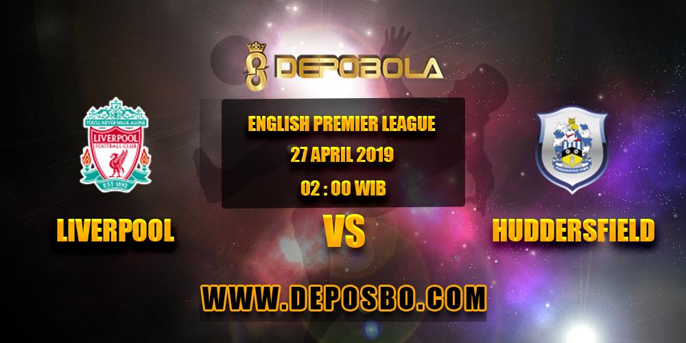 Prediksi Bola Liverpool vs Huddersfield 27 April 2019