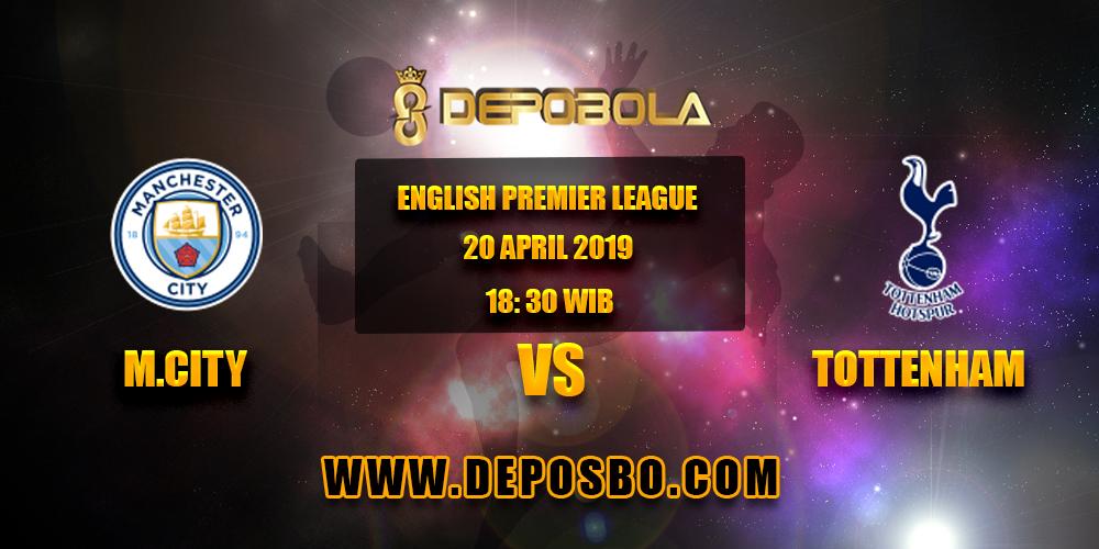 Prediksi Bola Manchester City vs Tottenham 20 April 2019