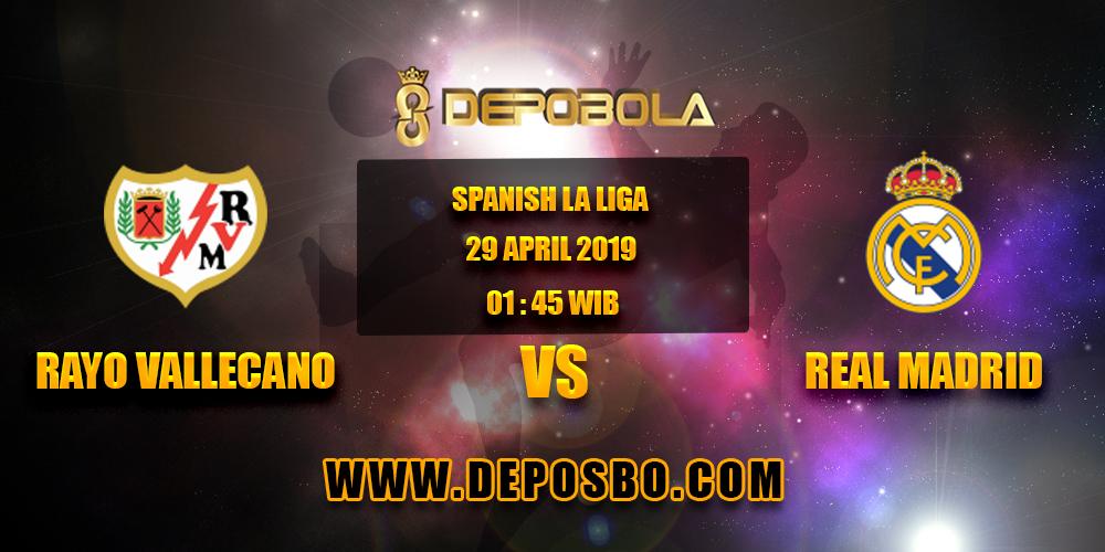 Prediksi Bola Rayo Vallecano vs Real Madrid 29 April 2019
