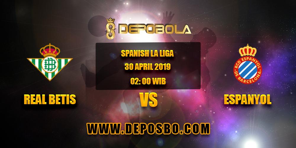 Prediksi Bola Real Betis vs Espanyol 30 April 2019