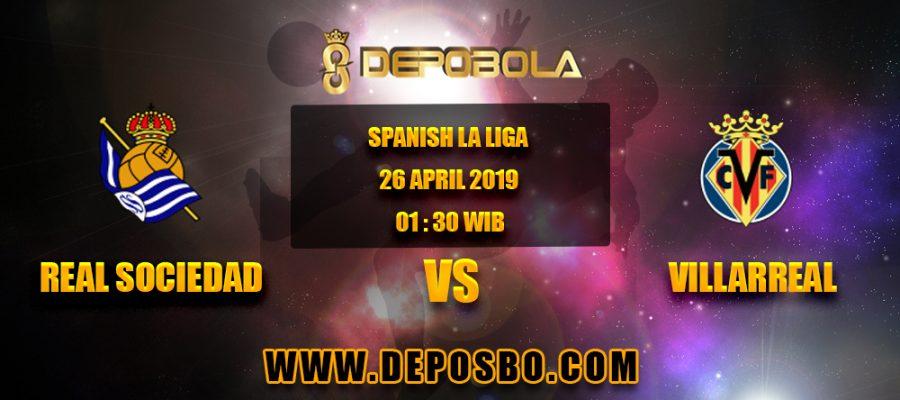 Prediksi Bola Real Sociedad vs Villarreal 26 April 2019