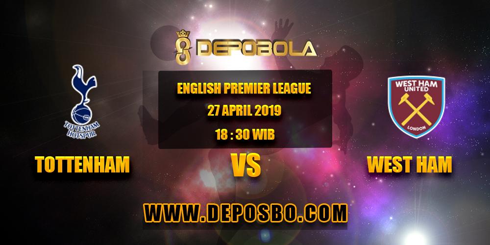 Prediksi Bola Tottenham Hotspur vs West Ham 27 April 2019