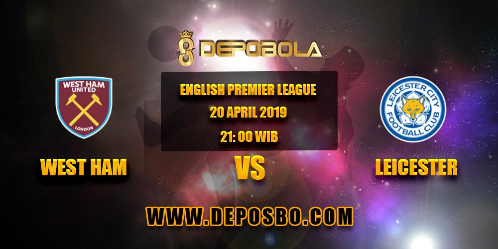 Prediksi Bola West Ham vs Leicester 20 April 2019