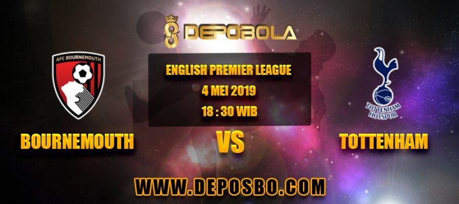 Prediksi Bola Bournemouth vs Tottenham 4 Mei 2019