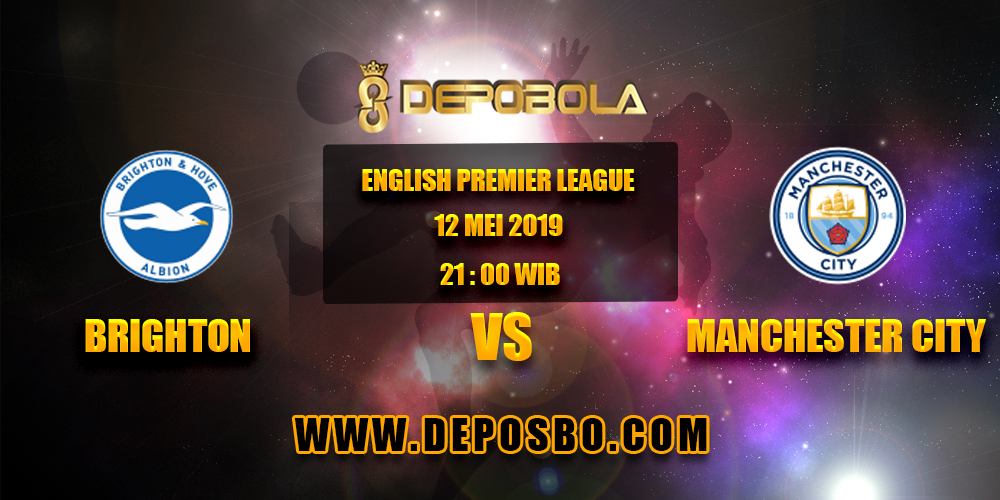 Prediksi Bola Brighton vs Manchester City 12 Mei 2019